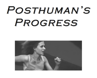 Posthumans Progress